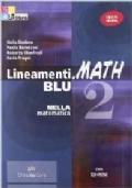 Lineamenti.math 2 BLU. Nella matematica. Edizione Riforma. Con espansione online. CON CD-ROM