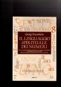 Il linguaggio spirituale dei numeri - Dai 10 comandamenti cristiani ai 5 precetti buddisti, il significato dei numeri nelle tradizioni religiose di tutto il mondo