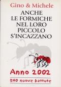 ANCHE LE FORMICHE NEL LORO PICCOLO S' INCAZZANO ANNO 2002