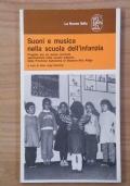 Suoni e musica nella scuola dell' infanzia - Progetto per un nuovo curriculum sperimentato nella scuola materna della Provincia Autonoma di Bolzano - Alto Adige