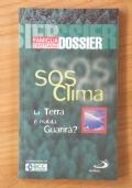 S.O.S. clima - La Terra è malata. Guarirà ?