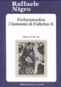HOHENSTAUFEN I FANTASMI DI FEDERICO II
