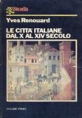 Le città italiane dal X al XIV secolo. Volume 1