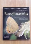 BUTTERFLYWATCHING - COME OSSERVARE, FOTOGRAFARE, ALLEVARE LE FARFALLE