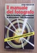IL MANUALE DEL FOTOGRAFO (edizione aggiornata) - Tutte le tecniche, i procedimenti, le attrezzature - 1300 Illustrazioni