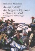 Amori e delitti dei briganti Cipriano e Giona La Gala. Romanzo storico del brigantaggio