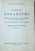 Tavole dei Logaritmi e dei Valori naturali delle funzioni circolari con cinque cifre decimali e con l'approssimazione a meno di 0,000002