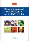DIZIONARIO PRATICO DI OMEOPATIA PER LA FAMIGLIA (I rimedi vol. 3 A - Z)