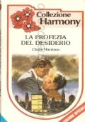 La profezia del desiderio (Harmony ES 26) ROMANZI ROSA – CLAIRE HARRISON