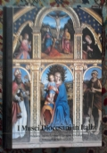 I MUSEI DIOCESANI IN ITALIA - PIEMONTE LIGURIA LOMBARDIA TRENTINO-ALTO ADIGE VENETO FRIULI-VENEZIA GIULIA - PRIMO VOLUME