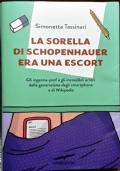 La sorella di Schopenhauer era una escort. Gli inganna-prof e gli incredibili errori della generazione degli smartphone e di Wikipedia