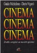 CINEMA CINEMA CINEMA DALLE ORIGINI AI NOSTRI GIORNI