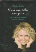 (Licia Colò) C'erà una volta una gatta 2010 1 edizione  Mondadori