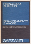 (Francesco Alberoni) Innamoramento e amore 1986   Garzanti