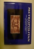 METROPOLITAN. Le raccolte del grande Museo di New York