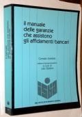 Il manuale delle garanzie che assistono gli affidamenti bancari