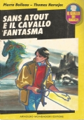 (Boileau Narcejac) Sans Atout e il cavallo fantasma 1990 il giallo dei ragazzi