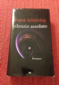 Frank SCHATZING - SILENZIO ASSOLUTO - Mondolibri 2008