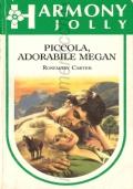 Piccola, adorabile Megan (Harmony Jolly n. 370) ROMANZI ROSA – ROSEMARY CARTER