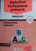 ALPHA TEST FORMAZIONE PRIMARIA - 2900 QUIZ - 3a edizione