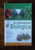 LA COLTIVAZIONE BIOLOGICA dell' orto e del frutteto - L' orto biologico - Tecniche e modalità di intervento