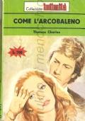 Come l'arcobaleno (Intimità 312) ROMANZI ROSA – THERESA CHARLES