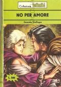 No per amore (Intimità 240)