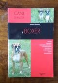Cani di razza - IL BOXER    Le regole per scegliere il cucciolo giusto, capirne il linguaggio, comunicare con lui - L' educazione alla vita in famiglia - L' addestramento - L' alimentazione corretta - La prevenzione e la cura delle malattie - La riproduzi