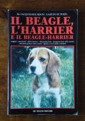 IL BEAGLE, L' HARRIER E IL BEAGLE-HARRIER - Origini - standard - allevamento - alimentazione - preparazione alla caccia - comunicazione cane/uomo - igiene e cura delle malattie