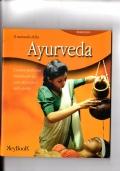Il manuale della Ayurveda - L'antica medicina indiana per la cura del corpo e dello spirito