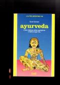 Ayurveda - L'arte indiana della guarigione e della lunga vita