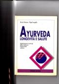Ayurveda - Longevità e salute - Introduzione ai principi della medicina tradizionale indiana