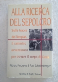 R. ANDREWS e P. SCHELLENBERGER - ALLA RICERCA DEL SEPOLCRO - Sperling & Kupfer