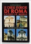 LE CHIESE STORICHE DI ROMA ENTRO LE MURA - STORIA ARTE CURIOSITA' E LEGGENDE