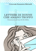 Lettere di donne che amano troppo (DONNA – DONNE – PSICOLOGIA – DIARI E MEMORIE – ROBIN NORWOOD)