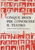 Cinque modi per conoscere il teatro. Shakespeare, Molière, Pirandello, Brecht, Ionesco