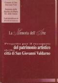 La Memoria dell'Arte. Progetto per il recupero del patrimonio artistico della città di San Giovanni Valdarno