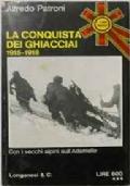 LA CONQUISTA DEI GHIACCIAI 1915-1918- COI VECCHI ALPINI SULL'ADAMELLO