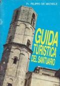 GUIDA TURISTICA DEL SANTUARIO di S. Michele Arcangelo