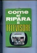 COME SI RIPARA IL TELEVISORE