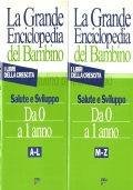La grande enciclopedia del bambino: salute e sviluppo. Da 0 a 1 anno (due volumi) GUIDE – PUERICULTURA – BAMBINI – NEONATI