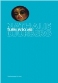 Nathalie Djurberg. Turn into me. Con DVD