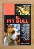 IL PIT BULL - Le origini e la storia, lo standard, il carattere, le regole per scegliere il cucciolo giusto, capirne il linguaggio, comunicare con lui - L' educazione alla vita in famiglia - L' addestramento - L' alimentazione corretta - La prevenzione e