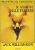 IL SIGNORE DELLE TENEBRE (Darker then you Think, 1948) - I Maestri del Fantastico n. 2