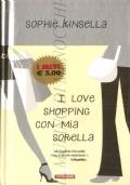 I love shopping con mia sorella (ROMANZI – NARRATIVA INGLESE – SOPHIE KINSELLA)