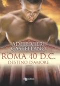 Roma 40 d. C. - Destino d'amore