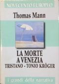 LA MORTE A VENEZIA - TRISTANO - TONIO KROGER