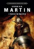 I fuochi di Valyria - Le cronache del ghiaccio e del fuoco