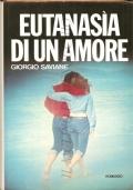 Eutanasia di un amore (NARRATIVA ITALIANA – GIORGIO SAVIANE)