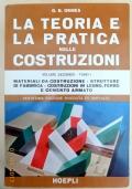 Ormea - LA TEORIA E LA PRATICA NELLE COSTRUZIONI - Vol. II /Tomo I - Hoepli 1971